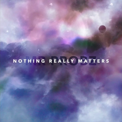 Artistmain mr probz nothing really matters s