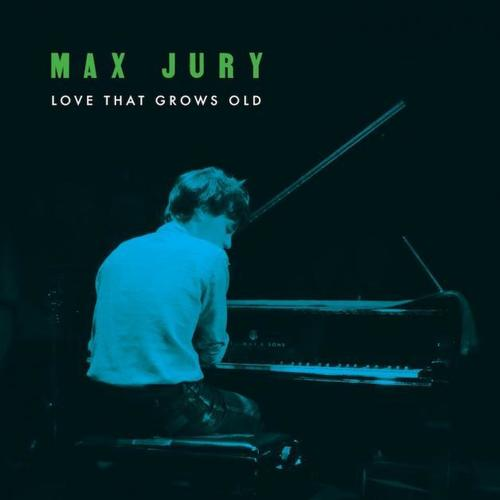 Artistmain max jury love that grows old  1